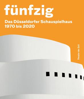 Fünfzig Jahre Düsseldorfer Schauspielhaus von Schulz,  Wilfried, Zürcher,  Felicitas