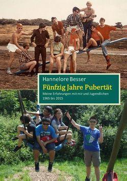 Fünfzig Jahre Pubertät von Besser,  Hannelore