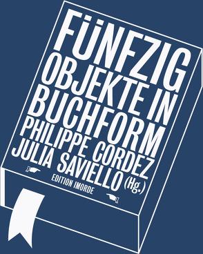 Fünfzig Objekte in Buchform von Cordez,  Philippe, Saviello,  Julia