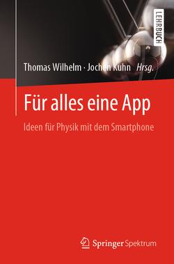 Für alles eine App von Kuhn,  Jochen, Wilhelm,  Thomas
