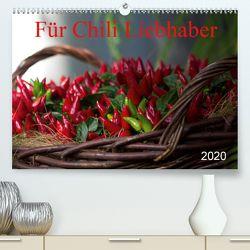 Für Chili Liebhaber (Premium, hochwertiger DIN A2 Wandkalender 2020, Kunstdruck in Hochglanz) von SchnelleWelten