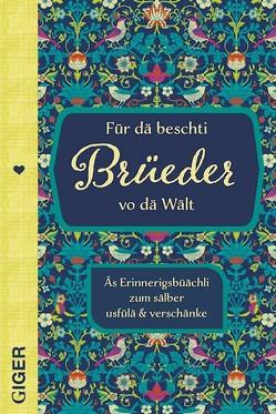 Für dä beschti Brüeder vo dä Wält von Cindy Giger