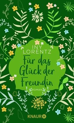 Für das Glück der Freundin von Lorentz,  Iny