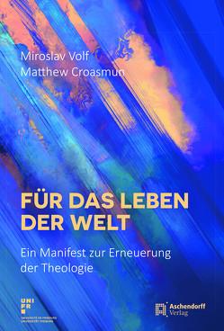 Für das Leben der Welt von Croasmun,  Matthew, Volf,  Miroslav