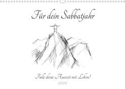 Für dein Sabbatjahr – Fülle deine Auszeit mit Leben! (Wandkalender 2020 DIN A3 quer) von Spreider,  Michaela