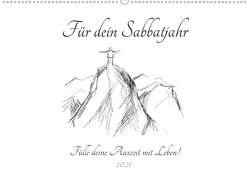 Für dein Sabbatjahr – Fülle deine Auszeit mit Leben! (Wandkalender 2021 DIN A2 quer) von Spreider,  Michaela
