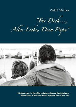 Für Dich…, Alles Liebe, Dein Papa von Weichert,  Carlo L.