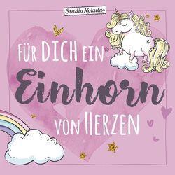 Für dich ein Einhorn … von Herzen von Korsch Verlag, Studio Kokula