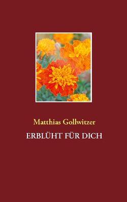 Für dich erblüht von Gollwitzer,  Matthias
