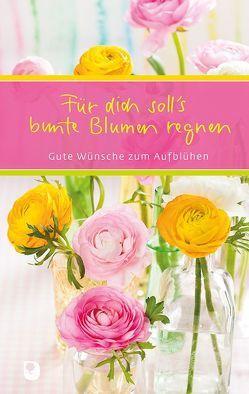 Für dich soll's bunte Blumen regnen von Clausing,  Kathrin