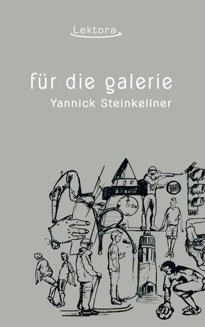 Für die Galerie von Steinkellner,  Yannick