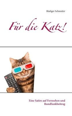 Für die Katz! von Schneider,  Rüdiger