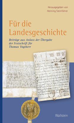 Für die Landesgeschichte von Historische Kommission für Niedersachsen und Bremen