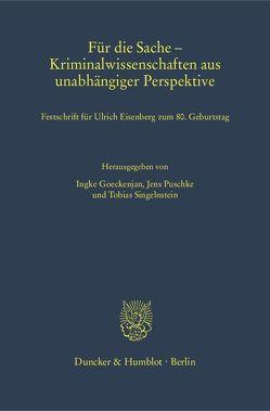 Für die Sache – Kriminalwissenschaften aus unabhängiger Perspektive. von Goeckenjan,  Ingke, Puschke,  Jens, Singelnstein,  Tobias