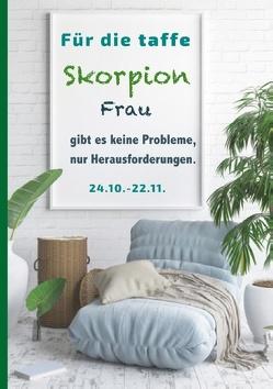 Für die taffe Skorpion Frau gibt es keine Probleme, nur Herausforderungen von Kaufer,  Silvia