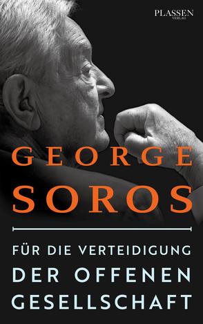 Für die Verteidigung der offenen Gesellschaft von Neumüller,  Egbert, Soros,  George