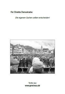 Für Direkte Demokratie – Die eigenen Sachen selber entscheiden von Mayer,  Hans