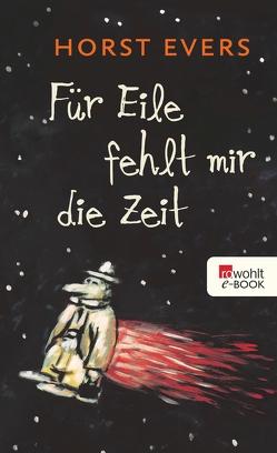 Für Eile fehlt mir die Zeit von Evers,  Horst