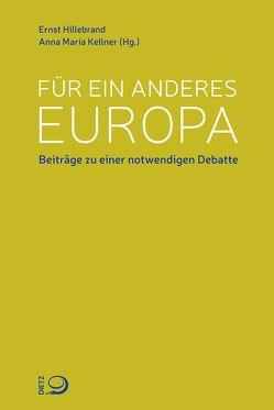 Für ein anderes Europa von Hillebrand,  Ernst, Kellner,  Anna Maria