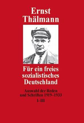 Für ein freies sozialistisches Deutschland von Thälmann,  Ernst