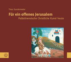 Für ein offenes Jerusalem von Sundermeier,  Theo