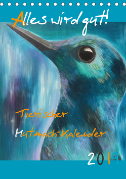 Für ein tierisch buntes 2019 (Tischkalender 2019 DIN A5 hoch) von Daniel/lyrikundleinwand,  Uta