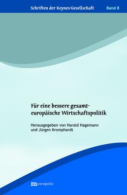 Für eine bessere gesamteuropäische Wirtschaftspolitik von Hagemann,  Harald, Kromphardt,  Jürgen