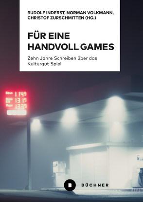 Für eine Handvoll Games von Inderst,  Rudolf, Volkmann,  Norman, Zurschmitten,  Christof