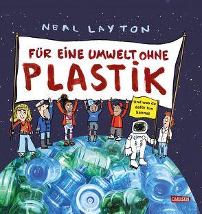 Für eine Umwelt ohne Plastik von Layton,  Neal, Meinass,  Britta