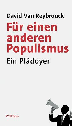 Für einen anderen Populismus von Braun,  Arne, van Reybrouck,  David