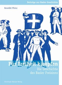 Für Freiheit kämpfen von Pfister,  Benedikt
