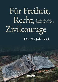 Für Freiheit, Recht, Zivilcourage von Kroll,  Frank-Lothar, Voss,  Rüdger von