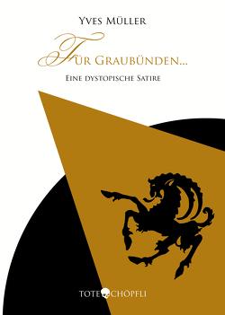 Für Graubünden… von Müller,  Yves