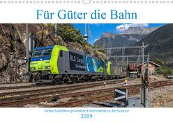 Für Güter die Bahn (Wandkalender 2019 DIN A3 quer) von Schulthess,  Stefan