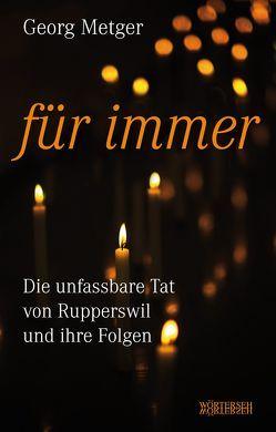 Für immer von Metger,  Georg, Müller,  Franziska K.