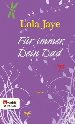 Für immer, Dein Dad von Fell,  Karolina, Jaye,  Lola