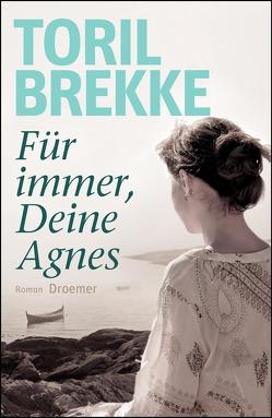 Für immer, Deine Agnes von Brekke,  Toril, Haefs,  Gabriele
