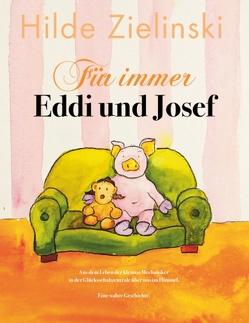 Für immer Eddi und Josef von Zielinski,  Hilde