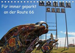 Für immer geparkt an der Route 66 (Tischkalender 2021 DIN A5 quer) von Haberstock,  Matthias