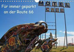 Für immer geparkt an der Route 66 (Wandkalender 2019 DIN A4 quer) von Haberstock,  Matthias
