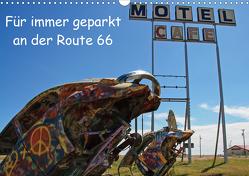 Für immer geparkt an der Route 66 (Wandkalender 2021 DIN A3 quer) von Haberstock,  Matthias