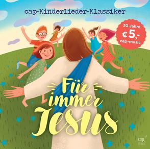 Für immer Jesus (CD) von Kallauch,  Daniel, Lill,  Valerie, Müllerbauer,  Mike, Verschiedene,  Verschiedene