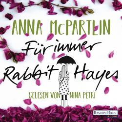Für immer Rabbit Hayes von Längsfeld,  Sabine, McPartlin,  Anna, Petri,  Nina