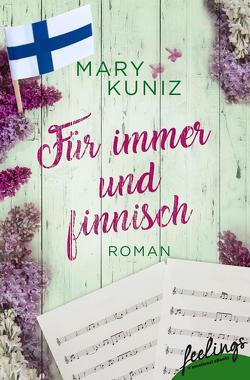 Für immer und finnisch von Kuniz,  Mary