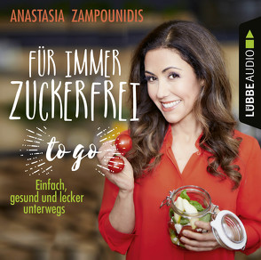 Für immer zuckerfrei – to go von Zampounidis,  Anastasia