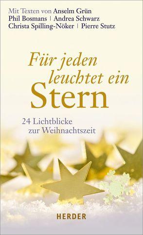 Für jeden leuchtet ein Stern von Bosmans,  Phil, Grün,  Anselm, Sander,  Ulrich, Schwarz,  Andrea, Spilling-Nöker,  Christa, Stutz,  Pierre
