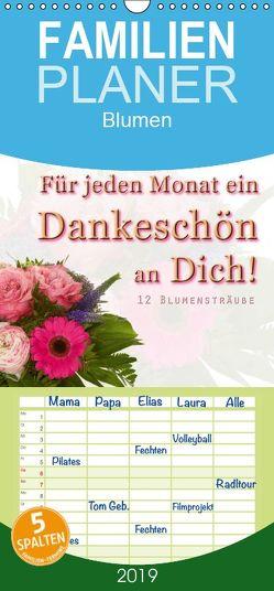Für jeden Monat ein Dankeschön an Dich! – 12 Blumensträuße – Familienplaner hoch (Wandkalender 2019 , 21 cm x 45 cm, hoch) von Hähnel,  Christoph