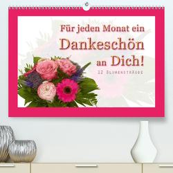 Für jeden Monat ein Dankeschön an Dich! – 12 Blumensträuße (Premium, hochwertiger DIN A2 Wandkalender 2020, Kunstdruck in Hochglanz) von Hähnel,  Christoph