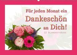 Für jeden Monat ein Dankeschön an Dich! – 12 Blumensträuße (Wandkalender 2019 DIN A2 quer) von Hähnel,  Christoph