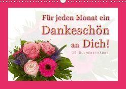 Für jeden Monat ein Dankeschön an Dich! – 12 Blumensträuße (Wandkalender 2019 DIN A3 quer) von Hähnel,  Christoph